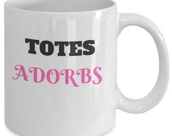 Totes Adorbs mug