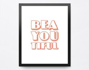 Printable Quote Art, Typography Poster, BEA-YOU-tiful Print, Modern Wall Decor, Printable Wall Art, Digital Download Art
