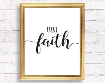 Printable quotes / Quote prints / Have faith / Wall art quote / Printable wall art /  Inspirational quote home decor / Printable art