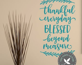 Thankful Everyday Blessed Beyond Measure | Vinyl Wall Home Decor Grateful Gratitude Decal Sticker