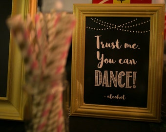 """Wedding Bar Sign """"Trust me you can dance"""" Customised"""