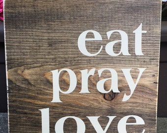 eat pray love - wood sign - home decor - farmhouse style - kitchen wall art - Style# HM145
