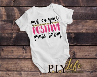 Kids   Put on your Positive Pants Today Inspirational Kids Bodysuit DTG Printing on Demand