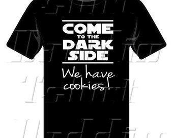 Come to the Dark Side We Have Cookies T-shirt, babies, toddlers, girls