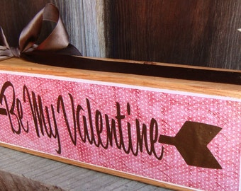 Be My Valentine  Wood Sign