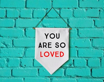 you are so loved wall banner wall hanging wall flag canvas banner quote banner single pennant home decor motivational quote banner