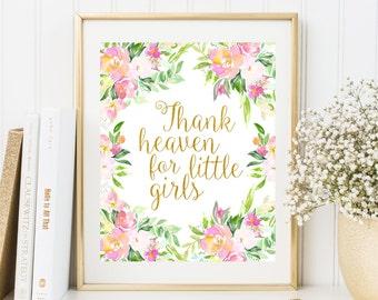 Thank Heaven for Little Girls print Floral Nursery Wall Art Baby girl nursery room Gold Kids Decor Floral nursery decor Baby shower gift