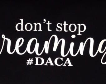 DACA SHIRTS for DREAMERS