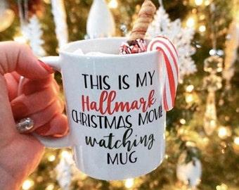 This Is My Hallmark Christmas Movie Watching Mug, Hallmark Christmas Movie Mug, Funny Mug, Christmas Mug, Holiday Mug, Cup, Coffee Mug, Tea