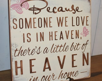 Butterfly/Because Someone We Love is in HEAVEN/There's a little bit of HEAVEN in our home Sign/shelf sitter/Butterflies/Fast Shipping/Wood