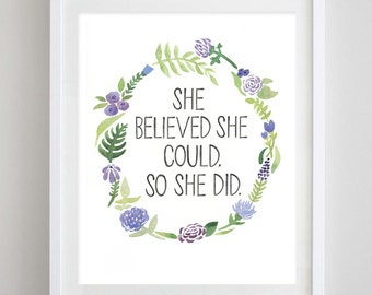 She Believed She Could So She Did Floral Watercolor Art Print - in Purple or Pink