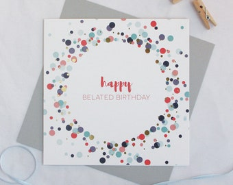 Happy belated birthday gold foil card, Missed birthday card, Late birthday card, Belated card