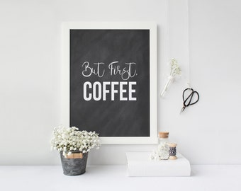 """PRINTABLE Art """"But First Coffee"""" Typography Art Print Chalk Art Print Typography Chalk Kitchen Decor Kitchen wall Art Kitchen Art Print"""