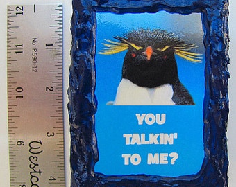 CLEARANCE SALE - Penguin Photo Magnet - Humorous - You Talkin' To Me -  Kitchen - Shop - Office