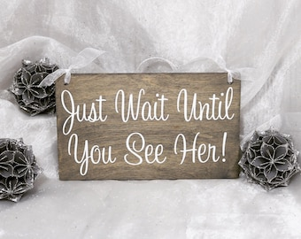 Just Wait Until You See Her Wedding Sign, Wedding Signs, Ring Bearer Sign, Flower Girl Sign, Here Comes The Bride Sign, Fun Wedding Signs