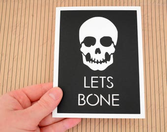 Handmade Greeting Card - Cut out Lettering and Skeleton - Lets Bone - Blank inside - Funny Mothers / Fathers Day - Birthday