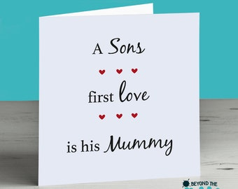 Cute Mothers Day Card - Birthday Card For Mum -  A Sons First Love Is His Mummy