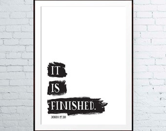 It is finished – John 19:30 - Black and White, It is finished, Christian Print, Christian Wall Art, Scripture Art, Bible Verse Print
