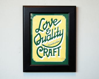 Hand Screen Printed Poster - Typography Love & Quality FRAMED