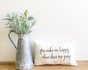 you make me happy when skies are gray, you are my sunshine, kids decor, nursery decor, farmhouse decor, farmhouse pillow, typography pillow