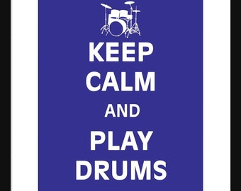 Keep Calm and Play Drums  - Drums - Music - Art Print - Keep Calm Art Prints - Posters