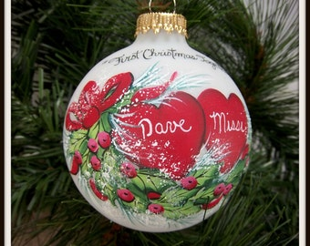 First Christmas Together Ornament, Hearts and Holly, Handpainted,  Keepsake Ornament, Pine and Berries, Free Inscription