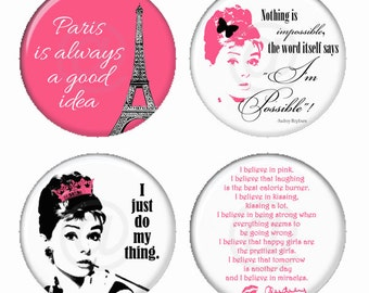Audrey in Pink Im Possible and Other Famous Quotes Magnets or Pinback Buttons or Flatback Medallions Set of 4