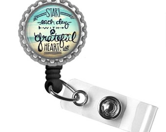 Start Each Day With A Grateful Heart..Inspirational Words..Retractable ID Badge Reel..ID Holder.. Bottle Cap ID Badge.. Great Gift