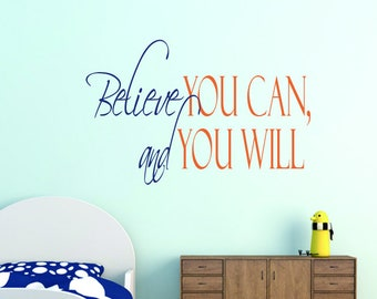 Believe you can and you will decal - Believe you can and you're halfway there - Classroom Decal - Inspirational decal - Motivational Decal