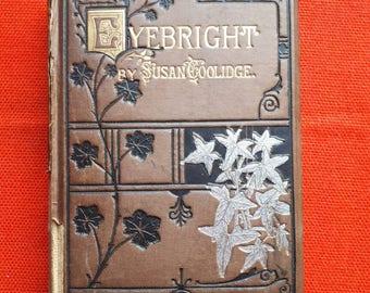 Antique First Edition Eyebright Susan Coolidge