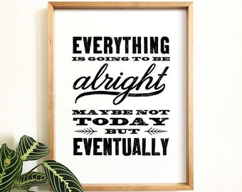 Everything is going to be alright, Quote prints, PRINTABLE art, Inspirational quote, Printable decor, The Crown Prints, Large wall art