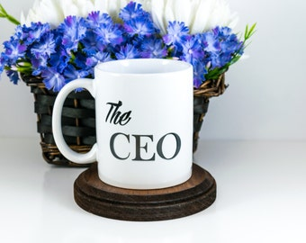 The CEO Mug, Boss Gift, Entrepreneur Gift, Coffee Mug, Inspirational Mug, Cute Office Decor, Office Gift, Boss Lady, Boss Dad