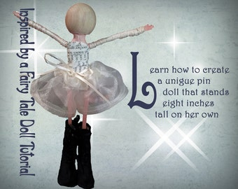 Clothespin Doll Tutorial  -  Complete Instructions on How to Make a Multi Media Art Doll - Instant Digital Download!