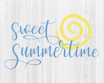Sweet Summertime - SVG Cut File