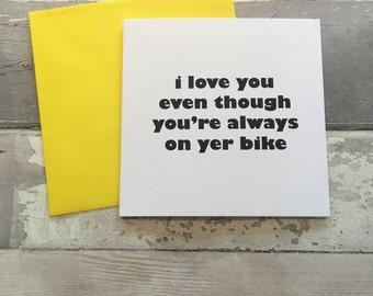 Cycling card -bike valentines card- valentines card - bike card-Funny card - friend card -cyclist card - cycling -dad card-boyfriend card -