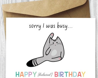 Cat Birthday Card - Happy Belated Birthday Cat Digital Card - Funny Quirky Printable Birthday Card - Late Birthday Card - Instant Download
