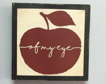 Apple of my eye - primitive vintage rustic distressed Sign