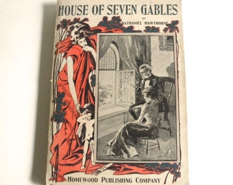 Antique House of Seven Gables, Gothic Novel by Nathaniel Hawthorne Homewood Publishing Salem Witchcraft Early 1900s Paperback Jackpot Jen