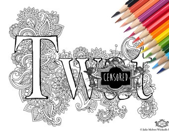 Tw*t  Swear word DIY Print at home  Digital Download Colouring Page, Adult Coloring, Swear words colouring page, sweary coloring page