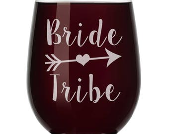 Bride Tribe Wedding Bachelorette Party Bridesmaids Wine Glass Stemless or Stemmed
