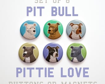 Pet Gift, Husband Gift, Coworker gift, Pit Bull Buttons, Pit Bull Magnets, Pit Bull Gifts, 6 Pit Bull Pins