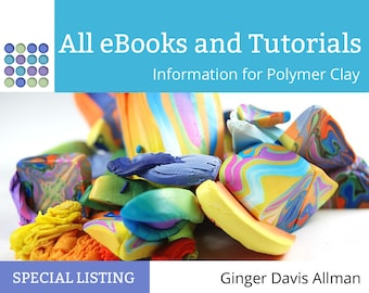 Polymer Clay Tutorials and eBooks, entire catalog from The Blue Bottle Tree, 12 digital PDF documents
