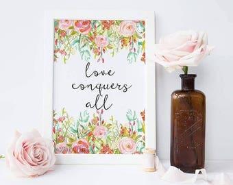 Love Conquers All Floral Print - Watercolour Floral Print