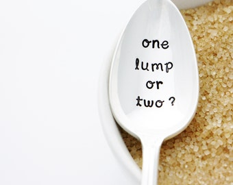One Lump Or Two? Hand Stamped Vintage Spoon for Sugar, Tea, and Coffee Stir Stick.