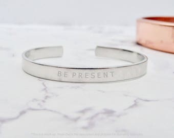 Be present bracelet, mindfulness gift, positive quote cuffs by nkdna