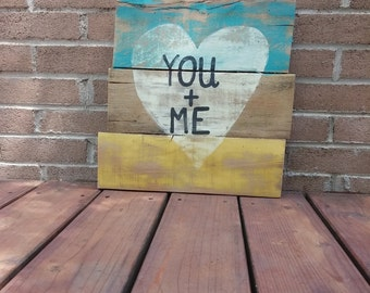 Wooden Sign, You and Me, Reclaimed Wood, Wall Art, Rustic Home Decor, Pallet Sign