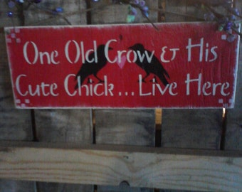"Primitive Wooden Sign ""One OLd CrOw AnD His Cute chic... Live Here"" Crow Sign"