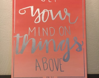 Set your mind on things above, handpainted canvas