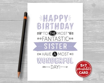 """Printable Birthday Card For Sister - Happy Birthday To The Most Fantastic Sister Have A Most Wonderful Day! - 5""""x7""""- Plus Envelope Template"""