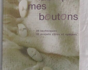 """Book """"I make my buttons"""" - 35 projects fun and chic"""